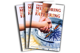 FROM MENTORING TO FATHERING By Dr William Vun